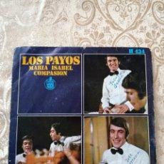 Discos de vinilo: DISCO VINILO SINGLE LOS PAYOS - MARÍA ISABEL / COMPASIÓN. Lote 246170585