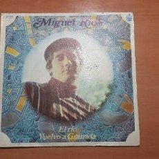 Discos de vinilo: 22-00080 - MIGUEL RIOS - EL RIO - VUELVO A GRANADA. Lote 246171140