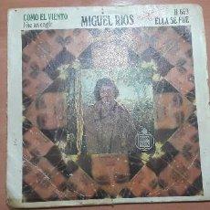 Discos de vinilo: 22-00083 -MIGUEL RIOS - COMO EL VIENTO ELLA SE FUE. Lote 246171470