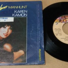 Discos de vinilo: KAREN KAMON / MANHUNT / SINGLE 7 PULGADAS. Lote 246179785