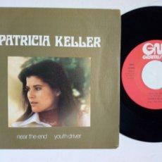 Discos de vinilo: SG: PATRICIA KELLER - NEAR THE END + YOUTH DRIVER (GRAMUSIC 1976) - IRON HORSE, PROG ROCK. Lote 246228525