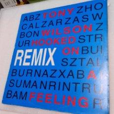 Discos de vinilo: TONY WILSON - HOOKED ON A FEELING. REMIX. Lote 246260990