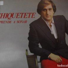 Discos de vinilo: DISCO LP CHIQUITETE APRENDE A SOÑAR. Lote 246289080