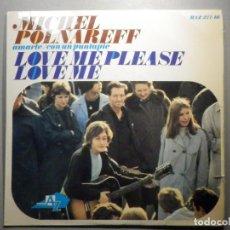 Discos de vinilo: MICHEL POLNAREFF - AMARTE - CON UN PUNTAPIE - LOVE ME PLEASE - LOVE ME - HISPAVOX 1966. Lote 246317100