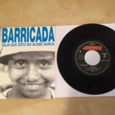 """Discos de vinilo: BARRICADA - DEJA QUE ESTO NO ACABE NUNCA - RADIO PROMO SINGLE 7"""" - 1991. Lote 246350445"""