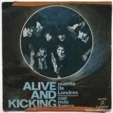 Discos de vinilo: ALIVE AND KICKING. PUENTE DE LONDRES (LONDON BRIDGE)/ CON MÁS FUERZA. COLUMBIA, SPAIN 1971 SINGLE. Lote 246363300