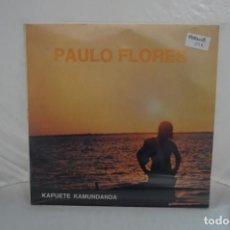 Discos de vinilo: VINILO 12´´ - LP - PAULO FLORES - KAPUETE KAMUNDANDA / CARLOS FLORES (CABE). Lote 246424550