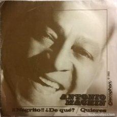 Discos de vinilo: ANTONIO MACHÍN-¡¡NEGRITO!! ¿DE QUÉ?, DISCOPHON S-5103. Lote 246425700