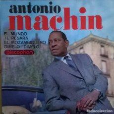 Discos de vinilo: ANTONIO MACHÍN-EL MUNDO, TE PESARÁ, EL MOZANBIQUERO, DÍMELO, DISCOPHON 27.455. Lote 246427235