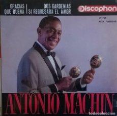 Discos de vinilo: ANTONIO MACHÍN-GRACIAS, QUÉ BUENA, DOS GARDENIAS, SI REGRESARA EL AMOR, DISCOPHON 27288, 27.288. Lote 246427575