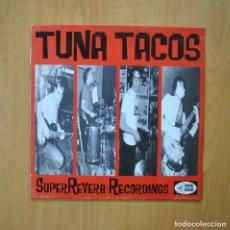 Discos de vinilo: TUNA TACOS - SUPER REBERB RECORDING - 10 PULGADAS. Lote 246433810