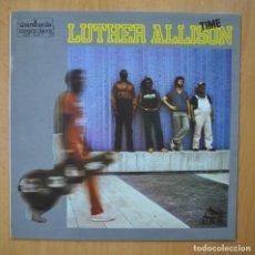 Discos de vinilo: LUTHER ALLISON - TIME - LP. Lote 246433820