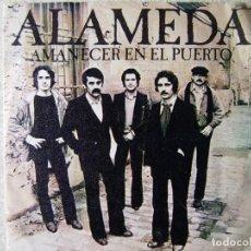 Discos de vinilo: ALAMEDA.AMANECER EN EL PUERTO + 1...PEDIDO MINIMO 5€. Lote 246445310