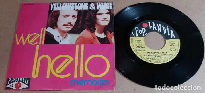 YELLOWSTONE & VOICE / WELL HELLO / SINGLE 7 PULGADAS (Música - Discos - Singles Vinilo - Pop - Rock - Internacional de los 70)