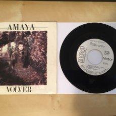"""Discos de vinilo: AMAYA - VOLVER - SINGLE PROMO RADIO 7"""" - 1986. Lote 246529370"""