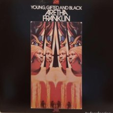 Discos de vinilo: ARETHA FRANKLIN ‎– YOUNG, GIFTED AND BLACK. Lote 246553320