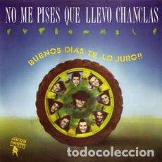 Discos de vinilo: NO ME PISES QUE LLEVO CHANCLAS – BUENOS DÍAS TE LO JURO!! VINILO. Lote 246595385