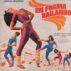 Discos de vinilo: EN FORMA BAILANDO - ESPECIAL DISCOTECAS / MAXI-SINGLE EDIGSA DE 1982 / BUEN ESTADO RF-9297. Lote 246608595