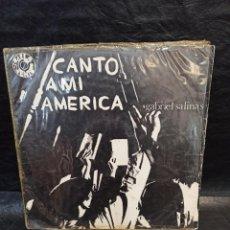 Discos de vinilo: GABRIEL SALINAS. CANTO A MI AMÉRICA. 1969. Lote 267703474