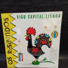 Discos de vinilo: OS RESENTIDOS. VIGO CAPITAL LISBOA. VINILOS. Lote 246666475