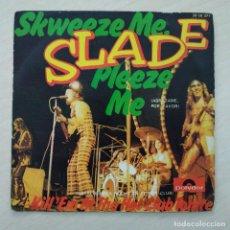 Discos de vinilo: SLADE - SKWEEZE ME, PLEEZE ME / KILL 'EM AT THE HOT CLUB TONITE - POLYDOR 1973 SPAIN BUEN ESTADO. Lote 246780935