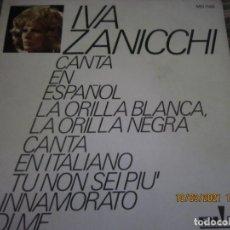 Discos de vinilo: IVA ZANICCHI - LA ORILLA BLANCA, LA ORILLA NEGRA SINGLE ORIGINAL ESPAÑOL RI FI RECORDS 1971. Lote 246855480