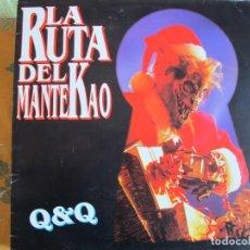 Dischi in vinile: LP - LA RUTA DEL MANTEKAO - Q AND Q (QUIQUE TEJADA Y QUIM QUER) (SPAIN, BLANCO Y NEGRO 1993). Lote 246948630