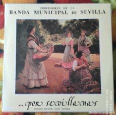 Discos de vinilo: LIQUIDACION LP EN PERFECTO ESTADO_BANDA MUNICIPAL DE SEVILLA_POR SEVILLANAS. Lote 247014175