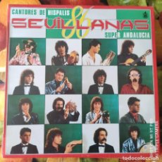 Discos de vinilo: LIQUIDACION LP EN PERFECTO ESTADO_CANTORES DE HISPALIS_SUPER ANDALUCIA. Lote 247014475