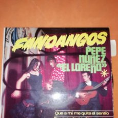 Discos de vinilo: FANDANGOS . PEPE NUÑEZ EL LORENO. QUE A MI ME QUITA EL SENTIO. EKIPO 1969. Lote 247059555