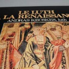 Discos de vinilo: ANDRAS KECSKES - LE LUTH A LA RENAISSANCE - GATEFOLD - LP VINILO SIN USO. Lote 247162675
