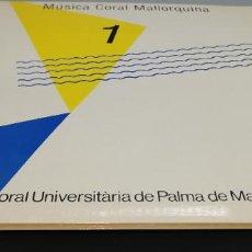 Discos de vinilo: CORAL UNIVERSITARIA DE PALMA DE MALLORCA - MUSICA CORAL MALLORQUINA - LP. Lote 247163555