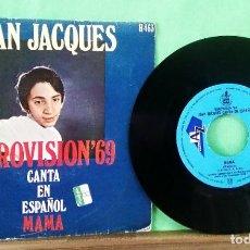 Discos de vinilo: JEAN JACQUES.MAMA.EUROVISION 69.LIMPIO ,TRATADO CON ALCOHOL ISOPROPÍLICO.AZ. Lote 247202265