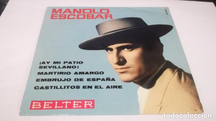 MANOLO ESCOBAR.EP BELTER 1961,AY MI PATIO SEVILLANO/ MARTIRIO AMARGO/ EMBRUJO DE ESPAÑA/ CASTILLITOS (Música - Discos de Vinilo - EPs - Flamenco, Canción española y Cuplé)