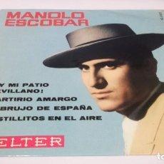 Discos de vinilo: MANOLO ESCOBAR.EP BELTER 1961,AY MI PATIO SEVILLANO/ MARTIRIO AMARGO/ EMBRUJO DE ESPAÑA/ CASTILLITOS. Lote 247218100