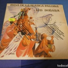 Discos de vinilo: EXPRO MISA DE LA BLANCA PALOMA LOS DOÑANA BUEN ESTADO GENERAL. Lote 247263085