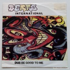 Discos de vinilo: BEATS INTERNATIONAL – DUB BE GOOD TO ME / INVASION OF THE ESTATE AGENTS GERMANY,1990. Lote 247314885