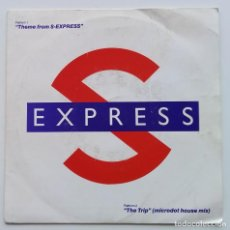 Discos de vinilo: S-EXPRESS – THEME FROM S-EXPRESS / THE TRIP (MICRODOT HOUSE MIX) UK,1988. Lote 247322095