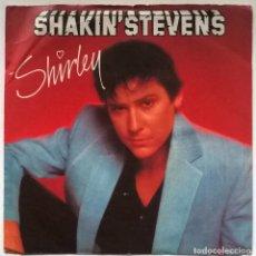 Discos de vinilo: SHAKIN STEVENS. SHIRLEY/ I'M FOR YOU. EPIC, UK 1982 SINGLE. Lote 247441965