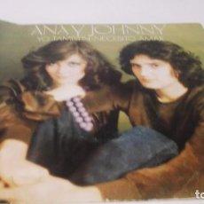 Discos de vinilo: ANA Y JOHNNY - YO TAMBIEN NECESITO AMAR / DONDE PUEDA RESPIRAR (SINGLE ESPAÑOL-CBS 1976). Lote 247450315