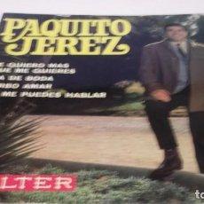 Discos de vinilo: PAQUITO JEREZ -TE QUIERO MAS QUE ME QUIERES/DIA DE BODA/VERBO AMAR/NO ME PUEDES HABLAR-EP.BELTER1969. Lote 247451170