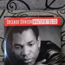 Discos de vinilo: ORLANDO JOHNSON - WHATEVER YOU DO. Lote 247526425