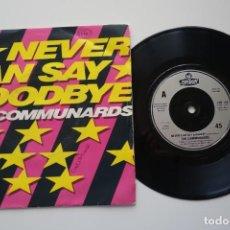 "Discos de vinil: COMMUNARDS: NEVER CAN SAY GOODBYE. SINGLE VINILO 7"" ORIGINAL UK. Lote 247696520"