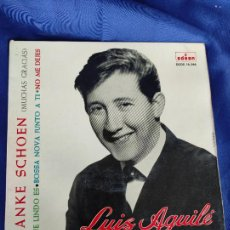 Discos de vinilo: SINGLE LUIS AGUILÉ. DANKE SCHOEN. QUÉ LINDO ES. BOSSA NOVA JUNTO A TI. NO ME DEJES. EMI 1963 SPAIN. Lote 247710440