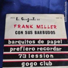 Discos de vinilo: FRANK MILLER CON SUS BARBUDOS - EP SPAIN PS - GOGO CLUB / 73 LESSION / BARQUITOS DE PAPEL. Lote 247711540