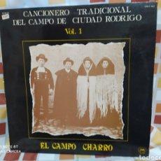 Discos de vinilo: CANCIONERO TRADICIONAL DEL CAMPO DE CIUDAD RODRIGO VO1 1. EL CAMPO CHARRO. LP VINILO. Lote 247911440