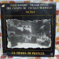 Discos de vinilo: CANCIONERO TRADICIONAL DEL CAMPO DE CIUDAD RODRIGO VOL 3 Y 4. LA SIERRA DE FRANCIA DOBLE LP VINILO.. Lote 247917010