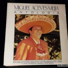 Discos de vinilo: LP MIGUEL ACEVES MEJIA-ANTOLOGIA- AÑO 1972. Lote 248020715