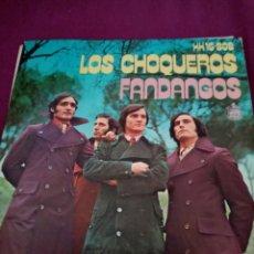 Discos de vinilo: LOS CHOQUEROS FANDANGOS. Lote 248027100