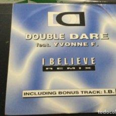 Discos de vinilo: DOUBLE DARE FEAT. YVONNE F. - I BELIEVE. Lote 248031220